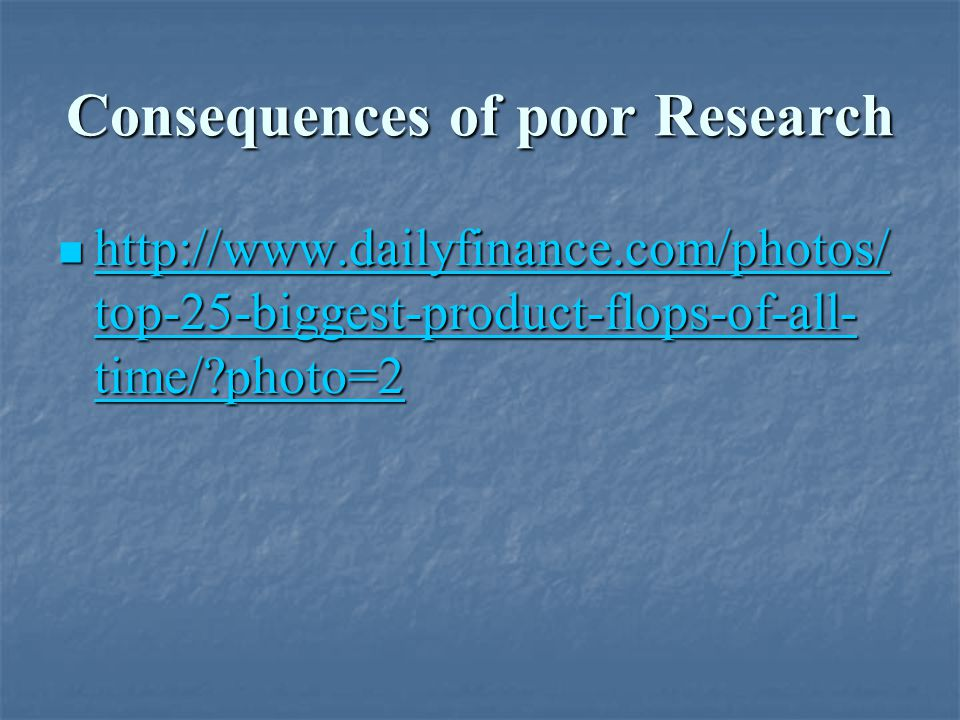 Consequences of poor Research