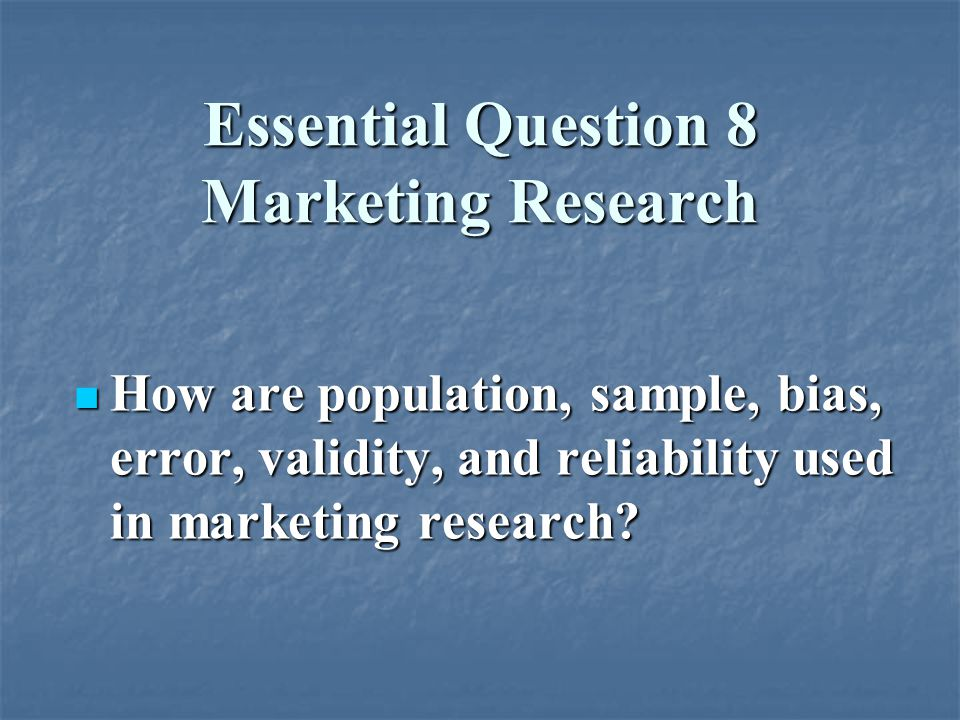 Essential Question 8 Marketing Research
