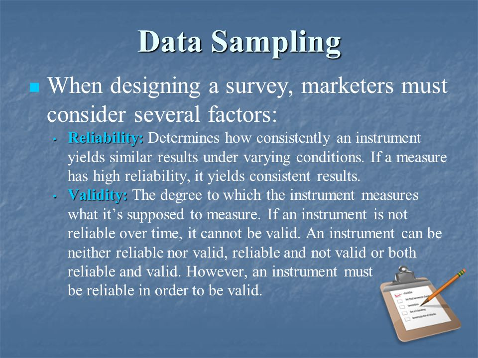 Data Sampling When designing a survey, marketers must consider several factors:
