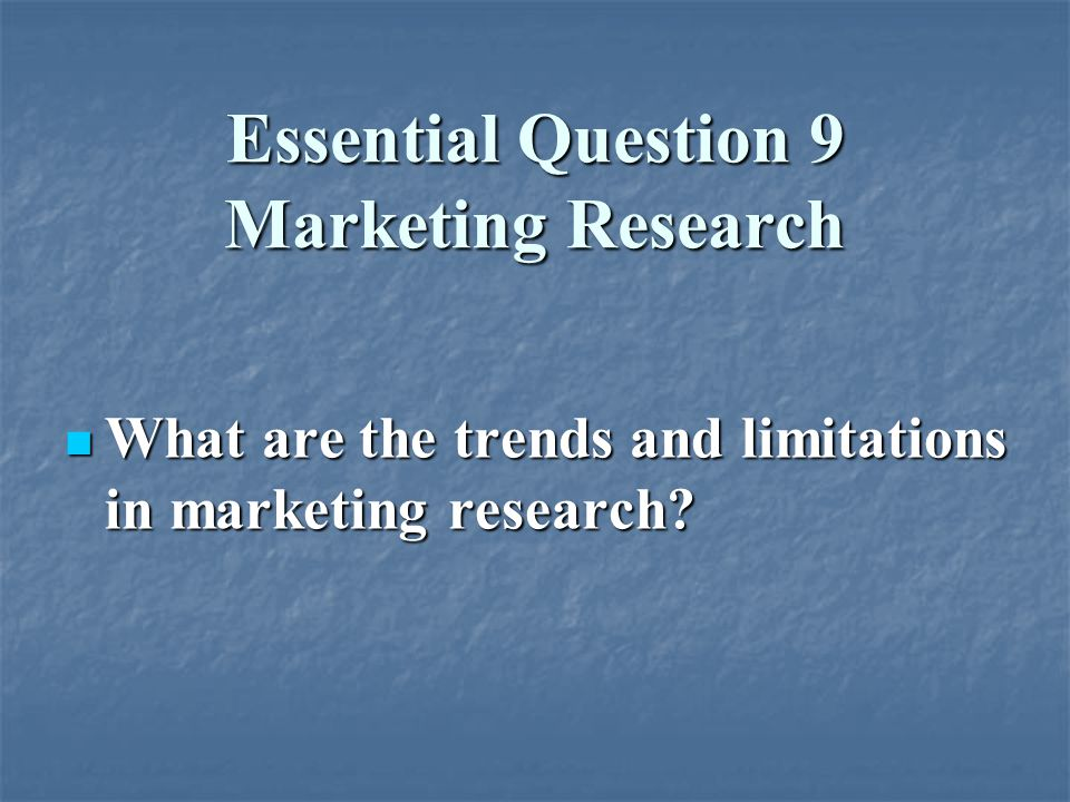 Essential Question 9 Marketing Research