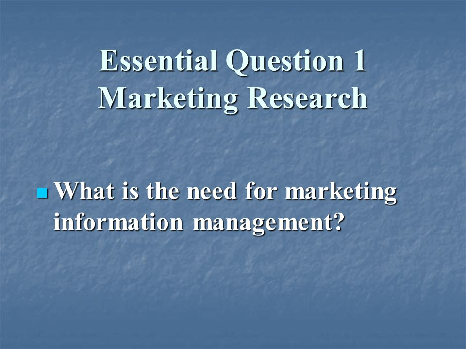Essential Question 1 Marketing Research