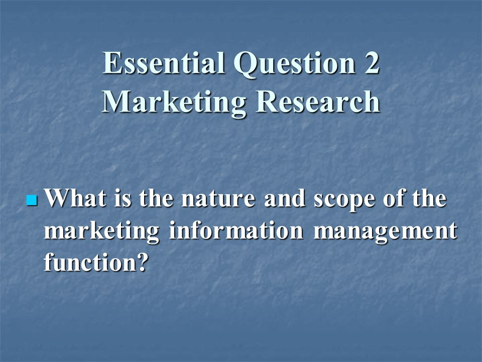 Essential Question 2 Marketing Research