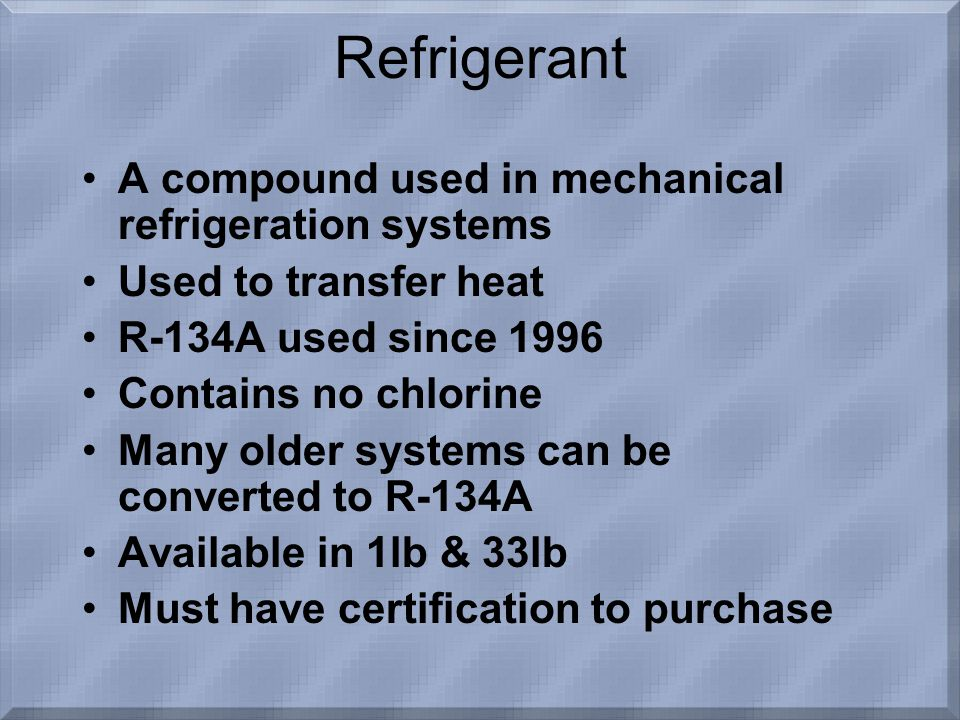 Refrigerant A compound used in mechanical refrigeration systems