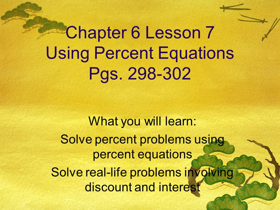 Chapter 6 Lesson 7 Using Percent Equations Pgs