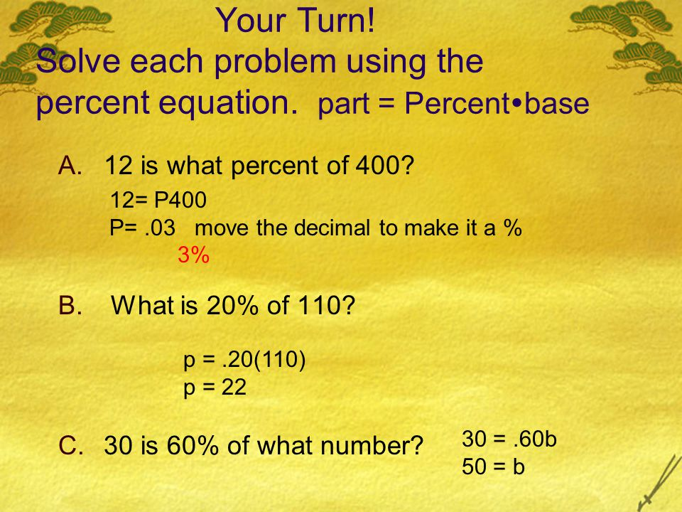 Your Turn. Solve each problem using the percent equation