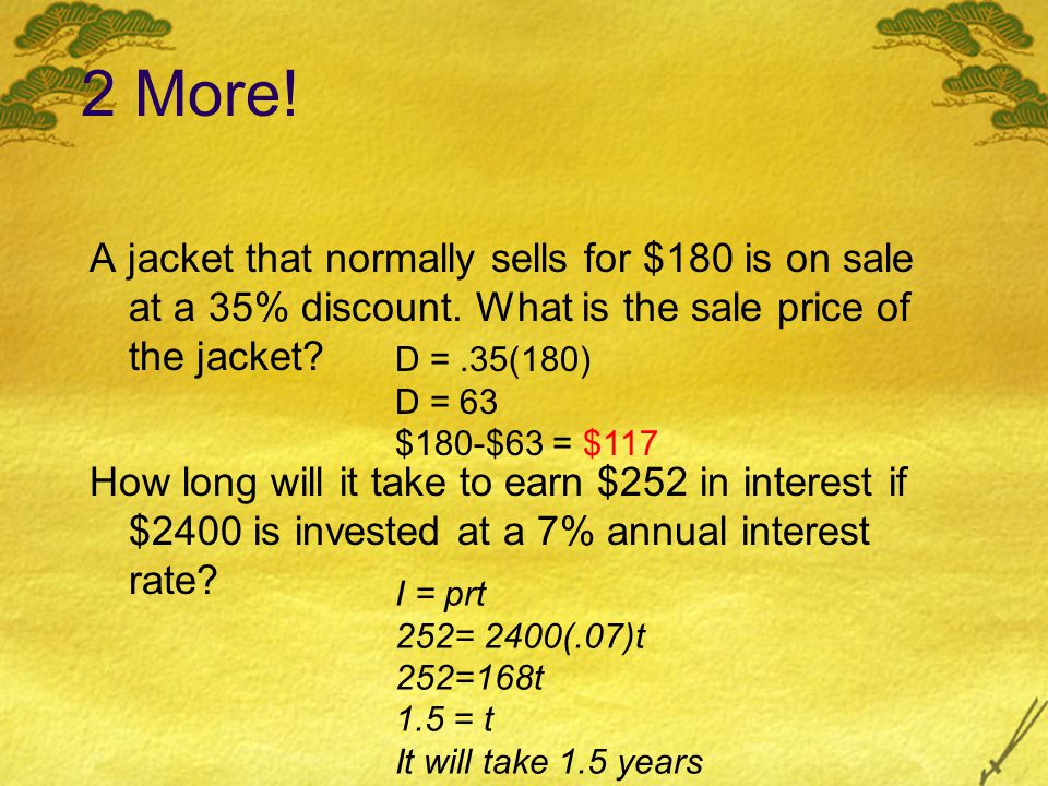 2 More! A jacket that normally sells for $180 is on sale at a 35% discount. What is the sale price of the jacket
