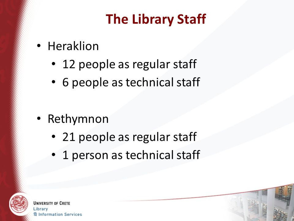 The Library Staff Heraklion 12 people as regular staff