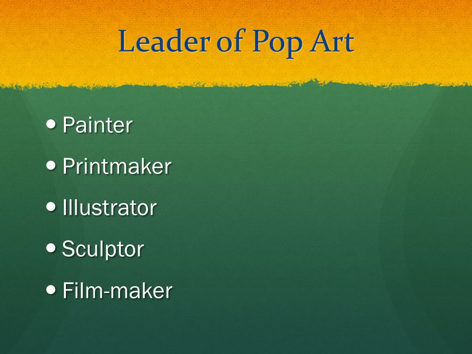 Leader of Pop Art Painter Printmaker Illustrator Sculptor Film-maker