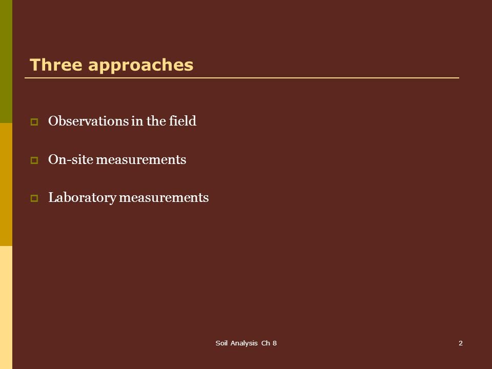 Three approaches Observations in the field On‑site measurements