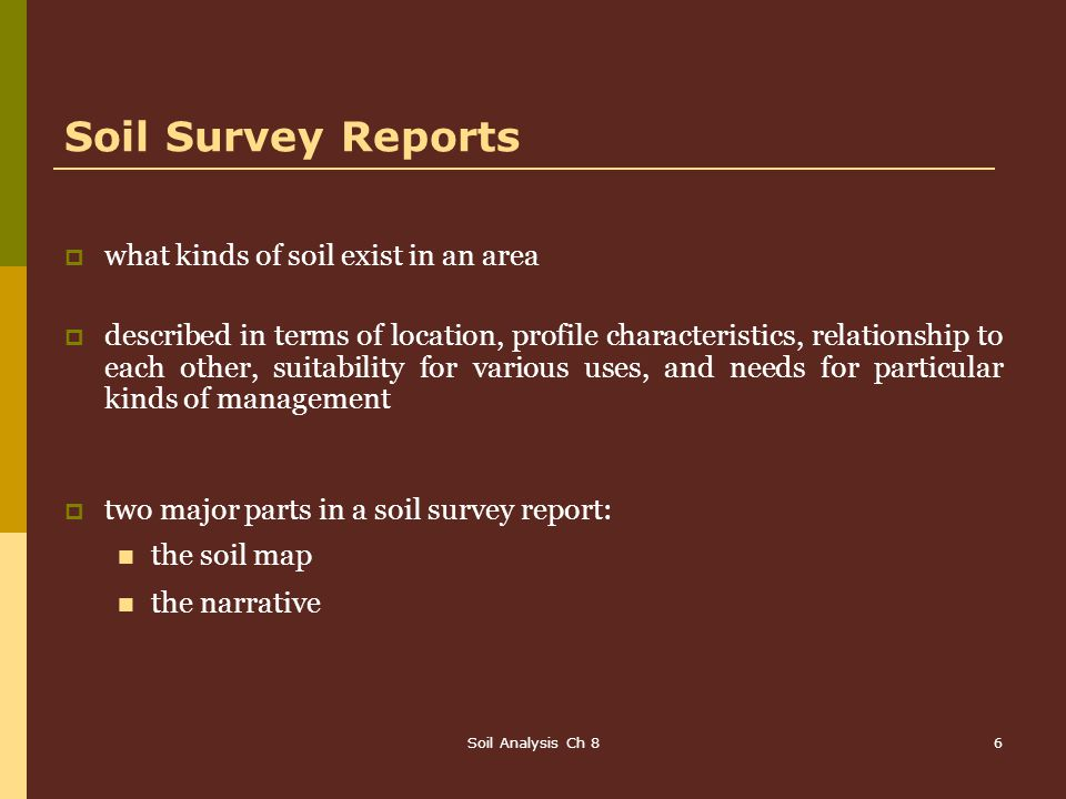 Soil Survey Reports what kinds of soil exist in an area