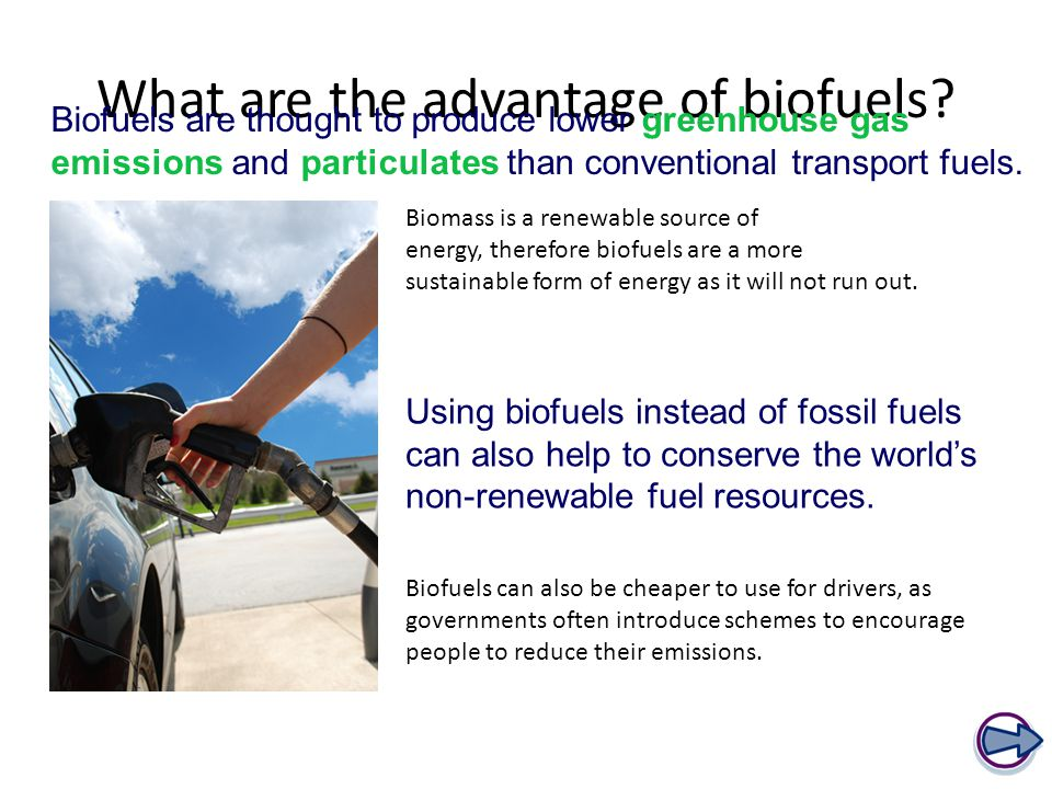 What are the advantage of biofuels