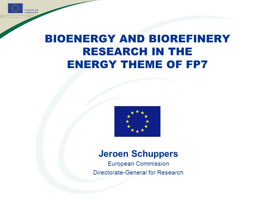 BIOENERGY AND BIOREFINERY RESEARCH IN THE ENERGY THEME OF FP7