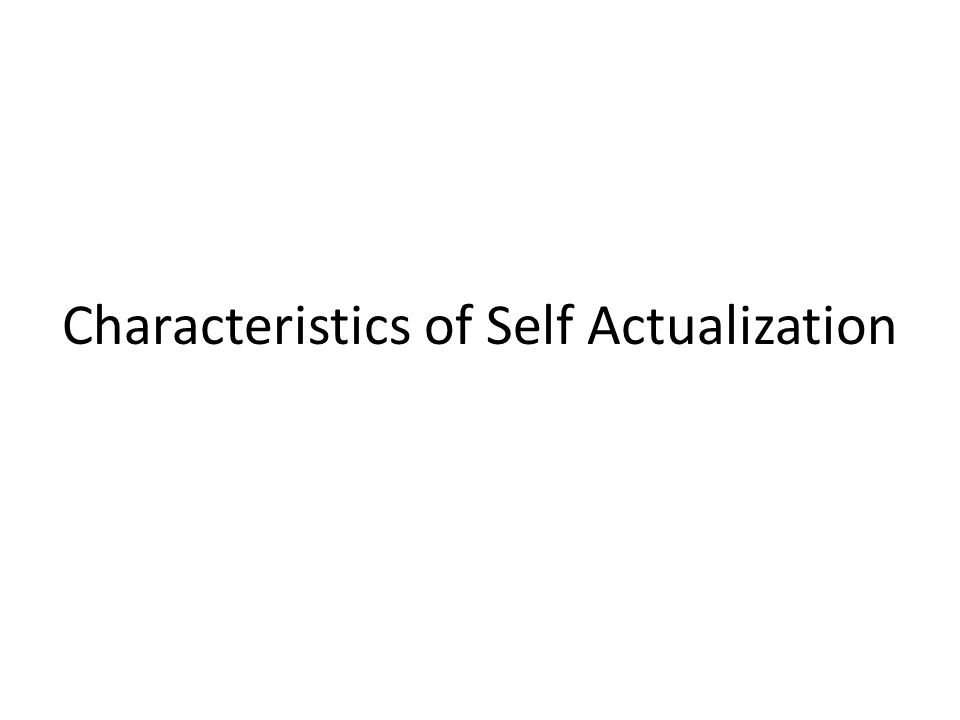 Characteristics of Self Actualization