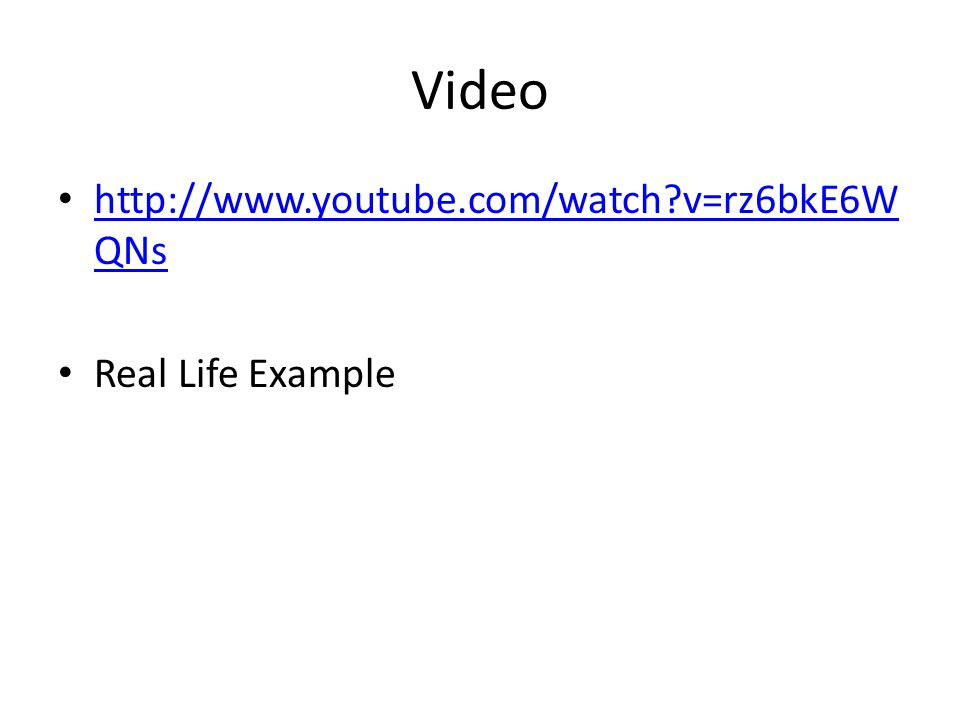 Video   v=rz6bkE6WQNs Real Life Example