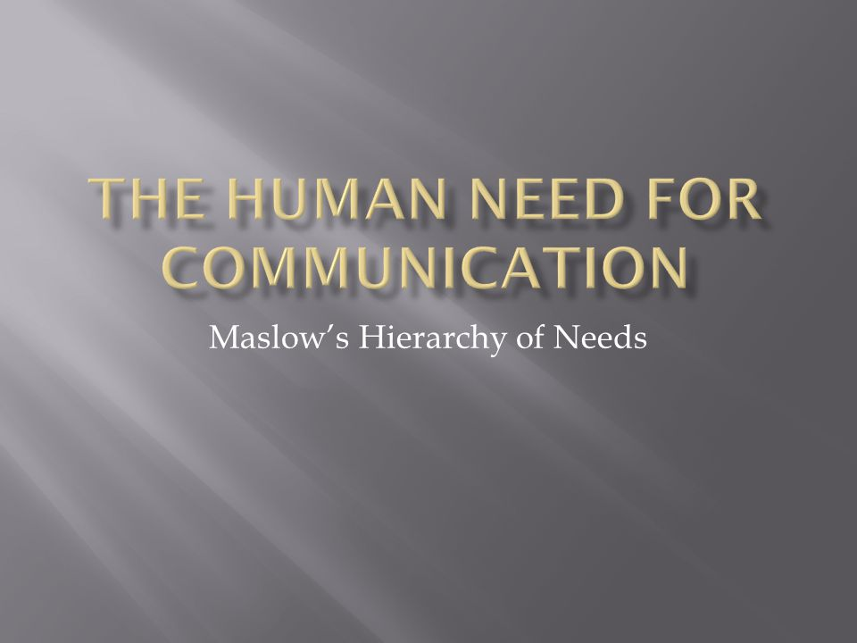 The Human Need For Communication
