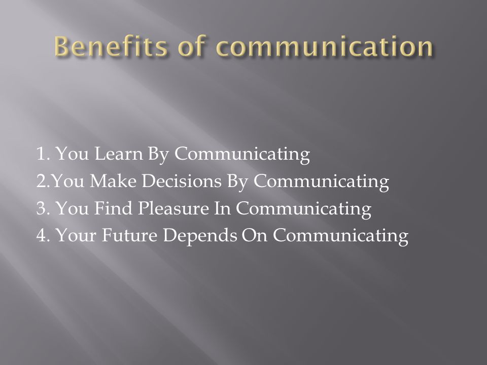 Benefits of communication