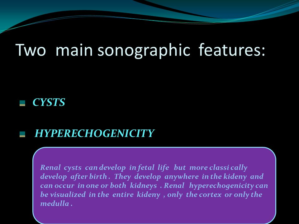 Two main sonographic features: