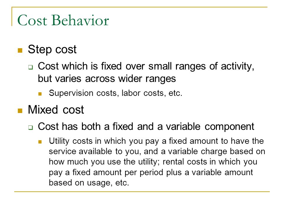 Cost Behavior Step cost Mixed cost