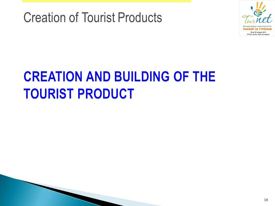 CREATION AND BUILDING OF THE TOURIST PRODUCT