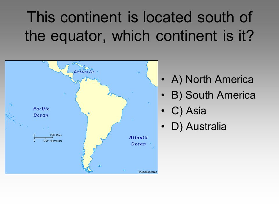 This continent is located south of the equator, which continent is it