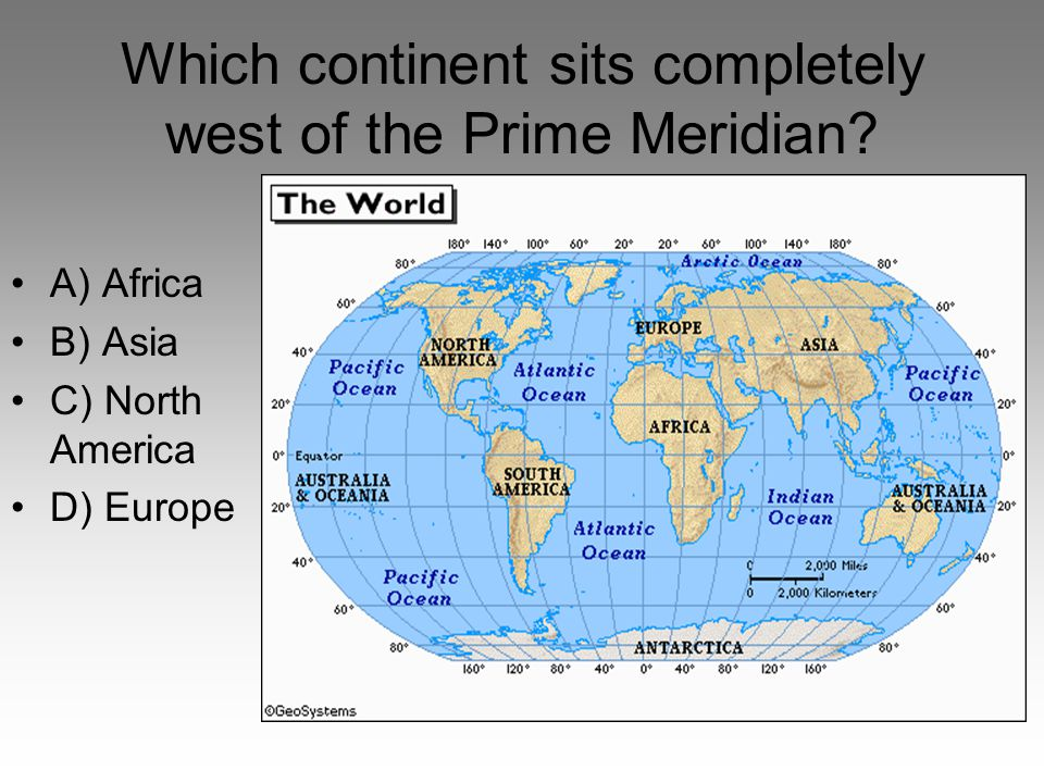 Which continent sits completely west of the Prime Meridian