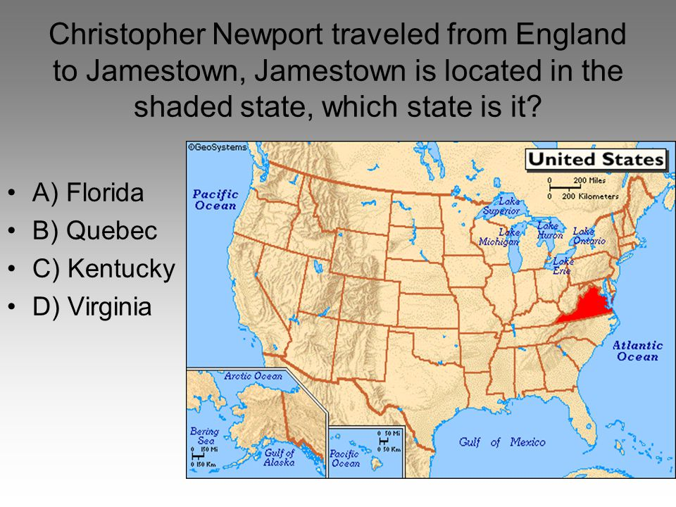 Christopher Newport traveled from England to Jamestown, Jamestown is located in the shaded state, which state is it