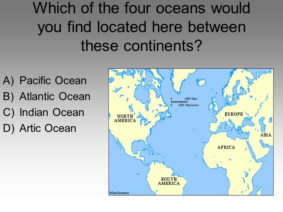 Which of the four oceans would you find located here between these continents
