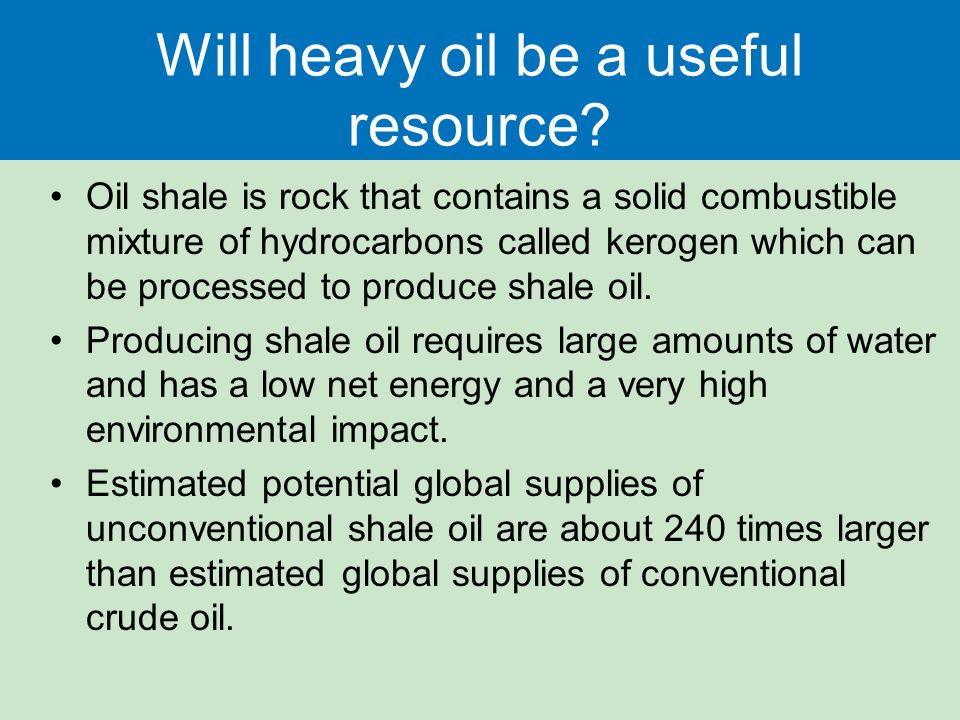 Will heavy oil be a useful resource