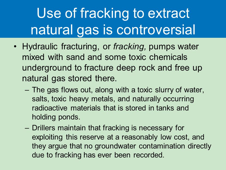 Use of fracking to extract natural gas is controversial
