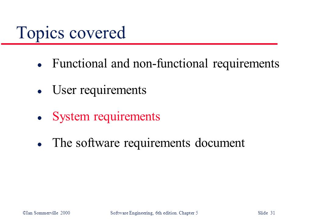Topics covered Functional and non-functional requirements