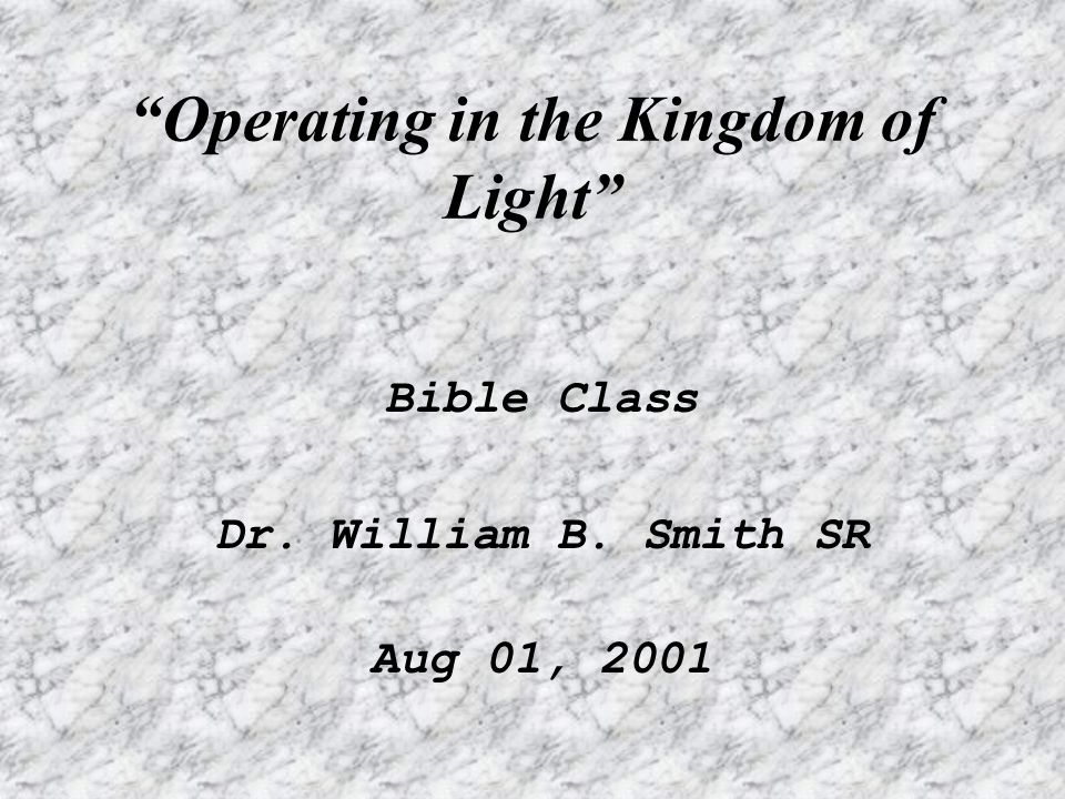 Operating in the Kingdom of Light