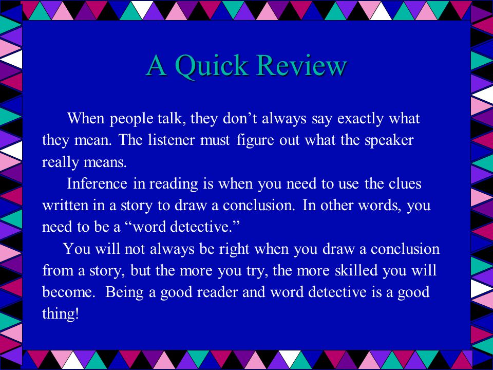 A Quick Review When people talk, they don't always say exactly what
