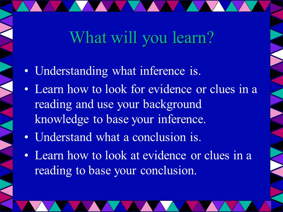 What will you learn Understanding what inference is.