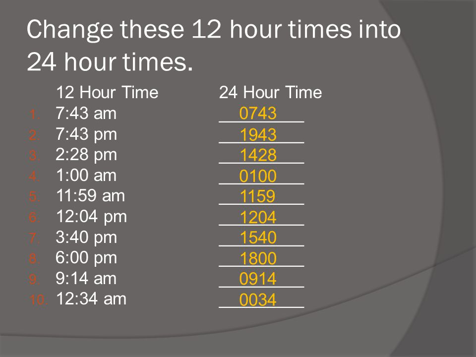 Change these 12 hour times into 24 hour times.
