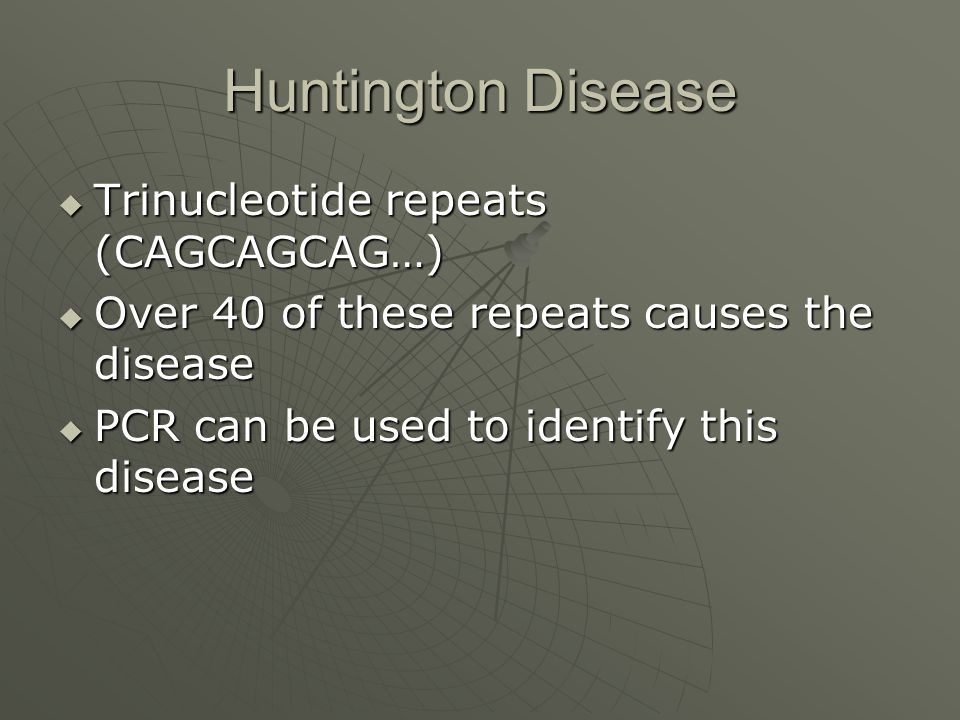 Huntington Disease Trinucleotide repeats (CAGCAGCAG…)