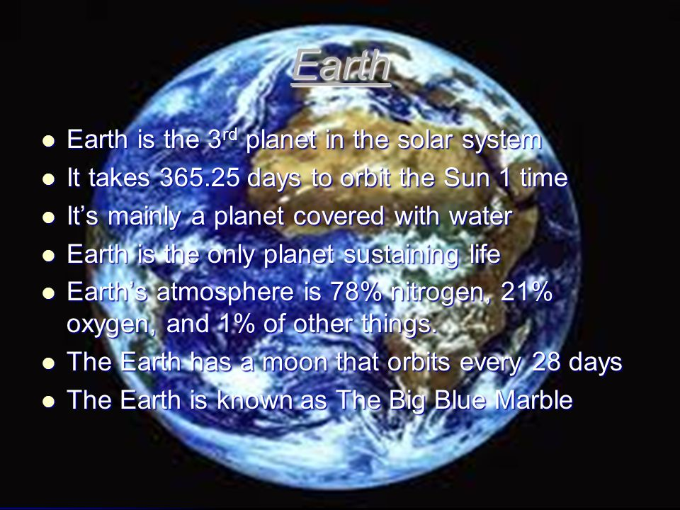 Earth Earth is the 3rd planet in the solar system