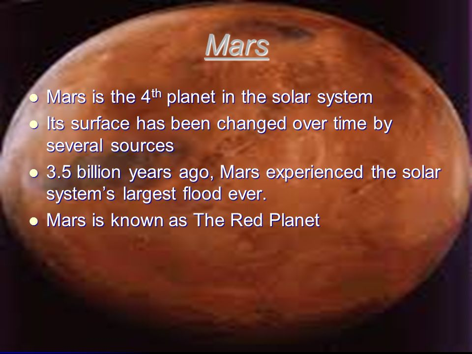 Mars Mars is the 4th planet in the solar system