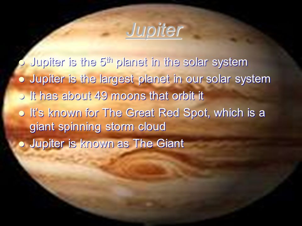 Jupiter Jupiter is the 5th planet in the solar system