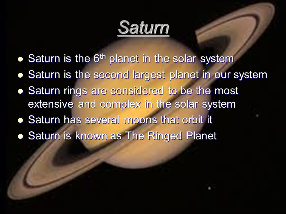 Saturn Saturn is the 6th planet in the solar system