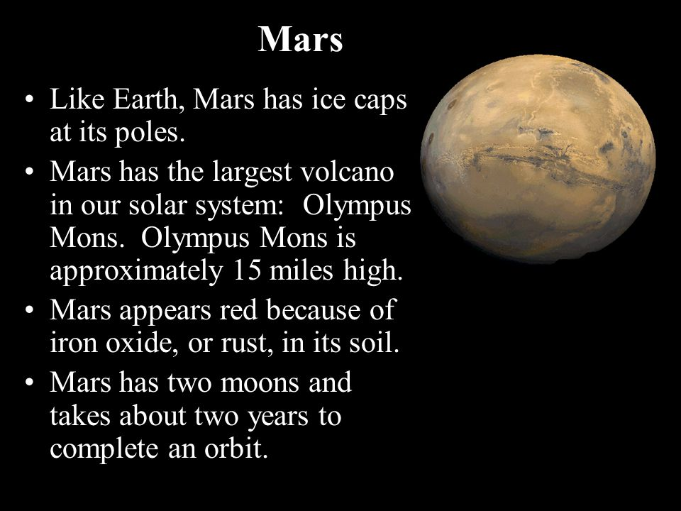 Mars Like Earth, Mars has ice caps at its poles.