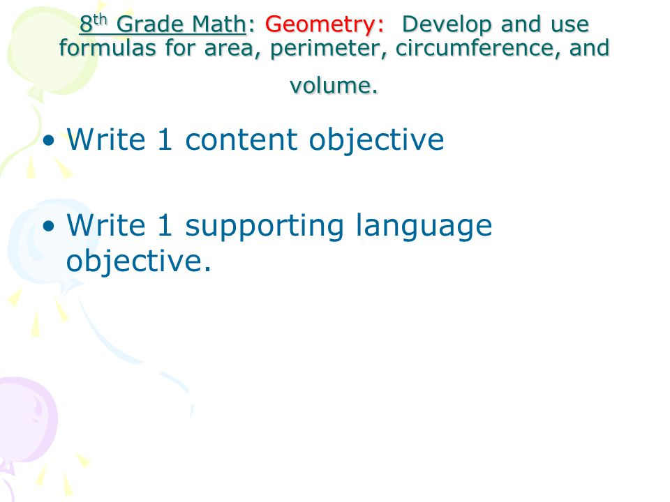 Write 1 content objective Write 1 supporting language objective.