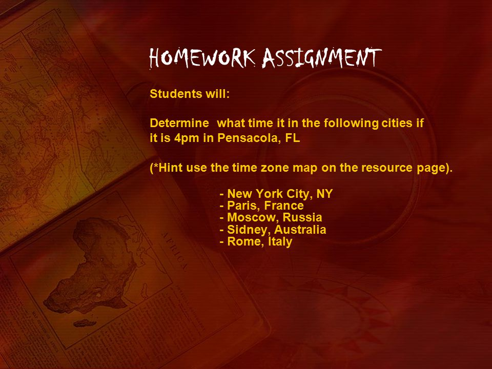 HOMEWORK ASSIGNMENT Students will: