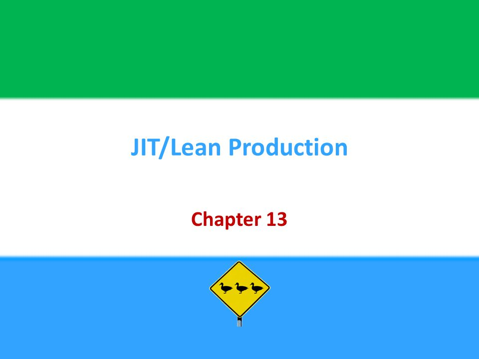 JIT/Lean Production Chapter 13