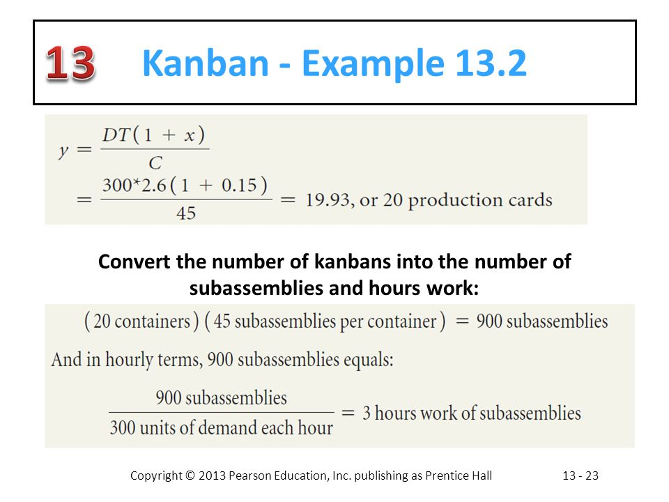 Kanban - Example 13.2 Convert the number of kanbans into the number of subassemblies and hours work: