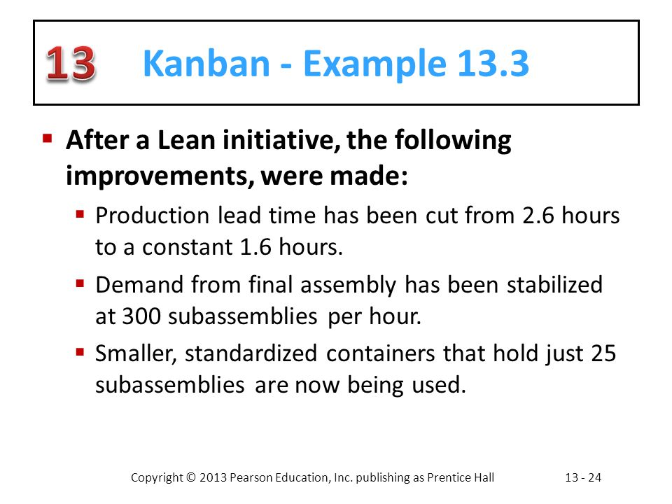 Kanban - Example 13.3 After a Lean initiative, the following improvements, were made: