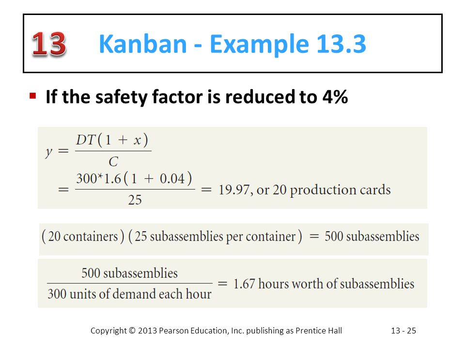 Kanban - Example 13.3 If the safety factor is reduced to 4%