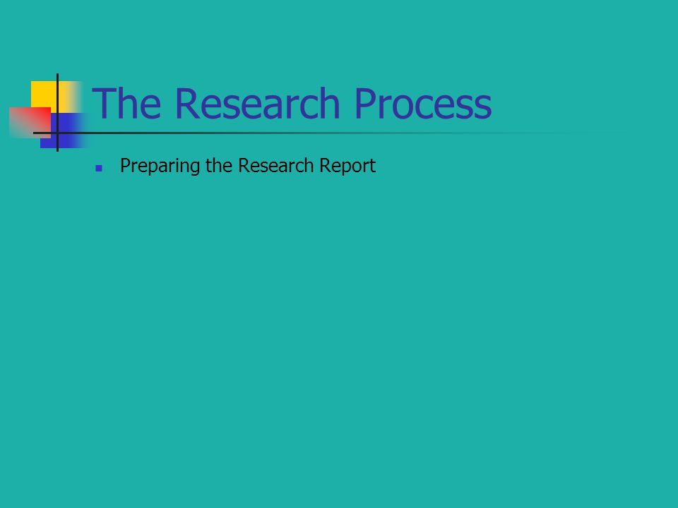 The Research Process Preparing the Research Report