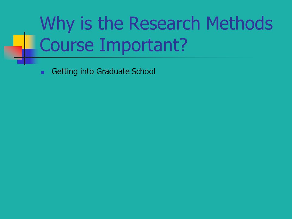 Why is the Research Methods Course Important