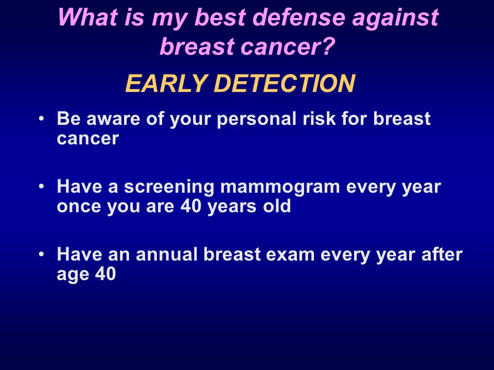 What is my best defense against breast cancer