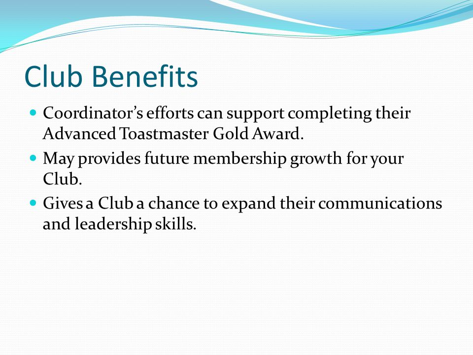 Club Benefits Coordinator's efforts can support completing their Advanced Toastmaster Gold Award.